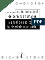 El Sistema Internacional de Derechos Humanos Manual de Uso Contra La Discriminacion Racial