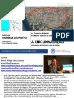 Estradas Do Porto - Vias Romanas, A Circunvalação - Artur Filipe Dos Santos - História Do Porto