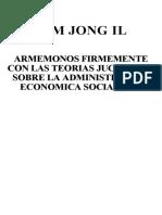 Kim Jong-il - Arnémonos Firmemente Con Las Teorías Jucheanas Sobre La Administración Económica Socialista