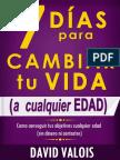 7 Días Para Cambiar Tu Vida. A Cualquier Edad, Sin Dinero Ni Contactos - David Valois.pdf