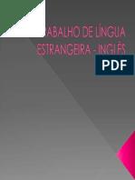 Trabalho de Língua Estrangeira - Inglês