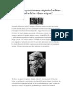 ¿Por qué se representan como serpientes los dioses barbados de las culturasantiguas