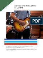 7 Etapas Para Criar Uma Rotina Efetiva de Estudo de Guitarra