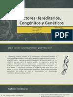 Factores Hereditarios, Congénitos y Genéticos