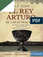 El Rey Arturo El Caliz Maldito - M K Hume