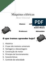 Máquinas Elétricas - Motor Universal