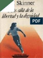 Mas Alla de La Libertad y La Dignidad - B. F. Skinner