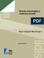 Alyzu Delgado Montenegro. Nuevas Tecnologías y Violencia Escolar. ILDIS (Ed). Caracas. 2012. Pp. 10.