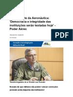 Comandante Da Aeronáutica- 'Democracia e Integridade Das Instituições Serão Testadas Hoje' - Poder Aéreo - Forças Aéreas e Indústria Aeronáutica (2)