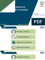 Painel 3_Modelo de Gestão de Excelência de Gestão Aplicada a Convênio - Jairo Martins Silva - FNQ