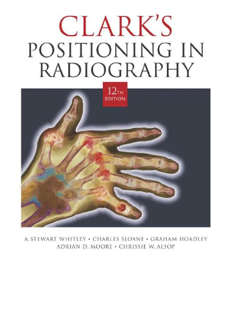 Clark s Positioning in Radiography 12th Edition | Anatomical Terms ...