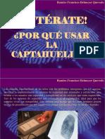 Ramiro Francisco Helmeyer Quevedo - ¡Entérate! ¿Por Qué Usar La Captahuellas?
