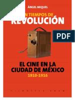 Ángel Miquel- El cine en la Ciudad de México, 1910-1916
