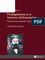 Charles S. Peirce Prolegomena to a Science of Reasoning Phaneroscopy, Semeiotic, Logic