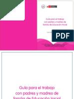 Guía Para El Trabajo Con Padres y Madres de Familia de Educación Inicial. II Ciclo 3, 4 y 5 Años de Educación Inicial