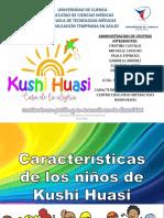 Kushi Huasi Caracteristicas