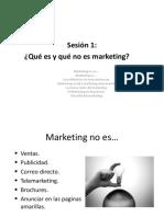 Sesión 1 Qué Es y Qué No Es El Marketing