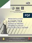 19. Pemanfaatan Komputer sebagai Media Pembelajaran Matematika di SMP.pdf