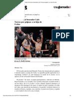 La Jornada_ Denuncian Al Boxeador Lalo Torres Por Golpear a Su Hija de 8 Años