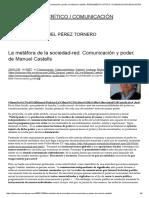 La Metáfora de La Sociedad-red. Comunicación y Poder, De Manuel Castells _ PENSAMIENTO CRÍTICO _ COMUNICACIÓN _EDUCACIÓN