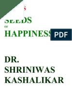 Stress and Seeds of Happiness Dr. Shriniwas Kashalikar