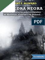 La Piedra Negra y Otras Aventuras Sobrenaturales de Kirowan Conrad y ODonnel - Robert E Howard