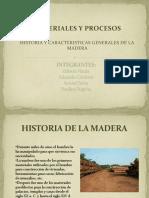 Historia y Caracteristicas Generales de La Madera