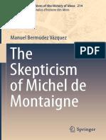 BERMUDEZ VAZQUEZ ¢ The Skepticism of Michel de Montaigne.pdf