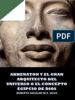 Akhenaton el Gran Arquitecto del Universo