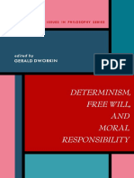Dworkin - Determinism, Free Will and Moral Responsibility