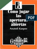 Karpov, A. - Como Jugar Las Aperturas Abiertas