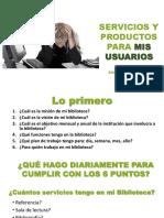 Servicios y Productos Para Mis Usuarios