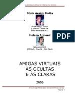 AMIGAS OCULTAS E ÀS CLARAS (HELENA E SÍLVIA) MOTTA, Sílvia Araújo Motta,Belo Horizonte-Minas Gerais-Brasil