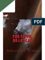 Por Favor No Lo Leas Alexander Krebs