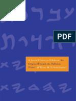 William M. Schniedewind - A Social History of Hebrew_ Its Origins Through the Rabbinic Period (2013, Yale University Press)