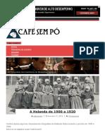 A Holanda de 1900 a 1920 _ Café Sem Pó