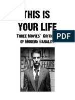 This Is Your Life - Three Movies' Critique of Modern Banality
