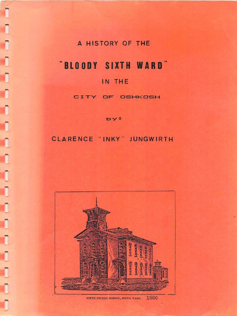 A History of the Bloody Sixth Ward in the City of Oshkosh