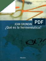 Jean Grondin (2008). Qué es la Hejhrmenéutica. Barcelona, Herder..pdf