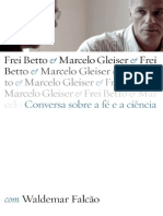 Conversa Sobre a Fe e a Ciencia - Frei Betto - Marcelo Gleiser.pdf