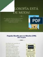 LA FILOSOFÍA ESTÁ DE MODA