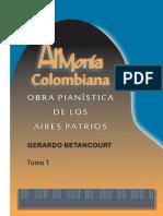 ARMONIA COLOMBIANA. Obra Pianística de los Aires Patrios. Tomo 1. Por Gerardo Betancourt.