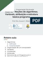Aula 02 - Noções de Algoritmos. Variáveis, Atribuição e Estrutura Básica Programa