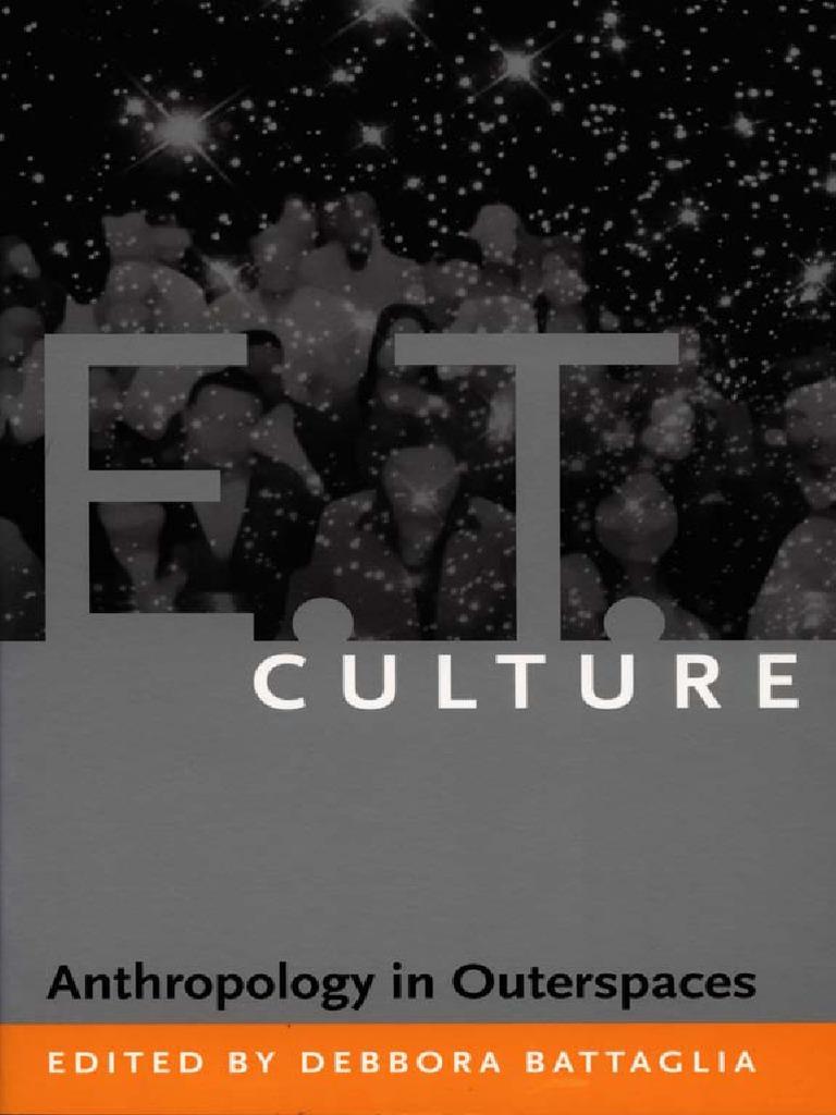 Debbora Battaglia (ed )-E T  Culture_ Anthropology in