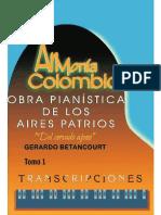 ARMONIA COLOMBIANA TRANSCRIPCIONES. Obra pianística de los Aires Patrios. Tomo 1. Por Gerardo Betancourt.