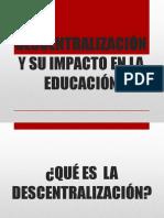 Descentralización y Su Impacto en La Educación