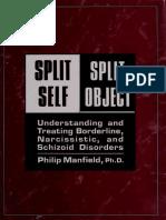 Philip Manfield-Split Self _ Split Object - Understanding and Treating Borderline, Narcissistic, and Schizoid Disorders-Jason Aronson Inc. (1992).pdf