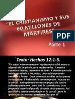El Cristianismo y Sus 60 Millones de Martires 1 y 2
