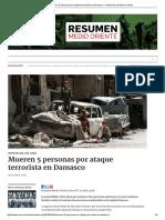 Mueren 5 Personas Por Ataque Terrorista en Damasco – Resumen de Medio Oriente