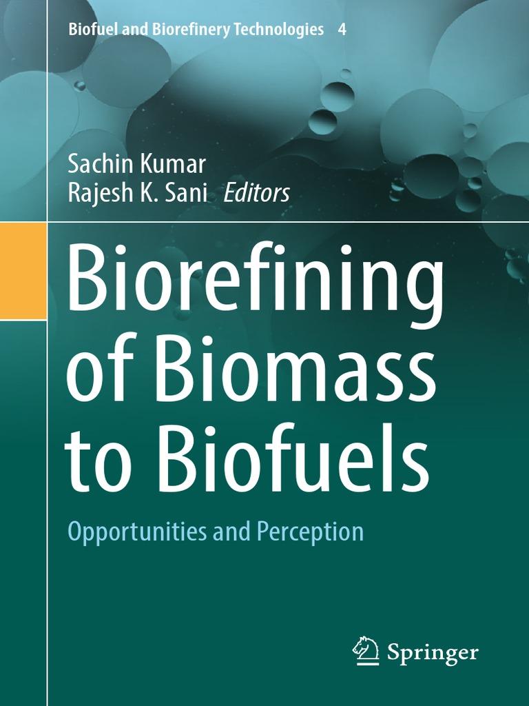 Biorefining of Biomass to Biofuels   Biomass   Biofuel